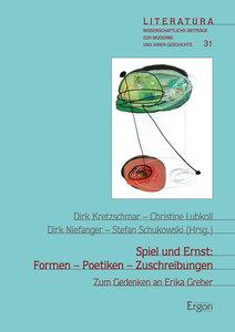 Spiel und Ernst: Formen - Poetiken - Zuschreibungen