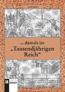 """...damals im """"Tausendjährigen Reich"""""""