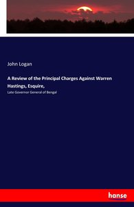 A Review of the Principal Charges Against Warren Hastings, Esqui