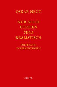 Werkausgabe Bd. 17 / Nur noch Utopien sind realistisch