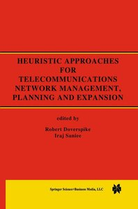 Heuristic Approaches for Telecommunications Network Management,