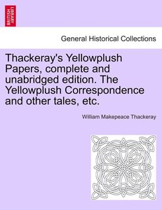 Thackeray's Yellowplush Papers, complete and unabridged edition.