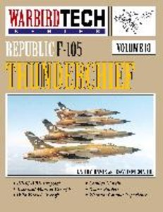 Republic F-105 Thunderchief- Warbirdtech Vol. 18