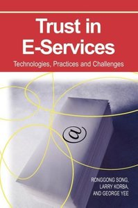 Trust in E-Services: Technologies, Practices and Challenges