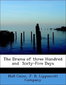 The Drama of three Hundred and Sixty-Five Days