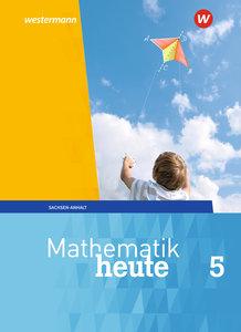 Mathematik heute - Ausgabe 2018 für Sachsen-Anhalt