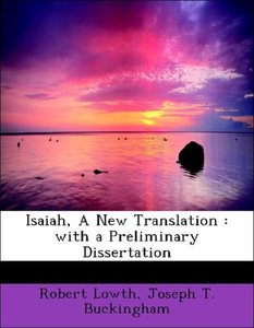 Isaiah, A New Translation : with a Preliminary Dissertation