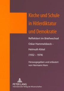Kirche und Schule in Hitlerdiktatur und Demokratie
