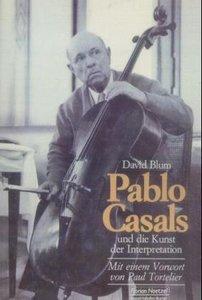 Pablo Casals und die Kunst der Interpretation