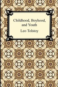 Tolstoy, L: Childhood, Boyhood, and Youth