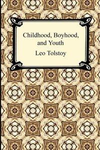 Tolstoy, L: Childhood, Boyhood, and Youth