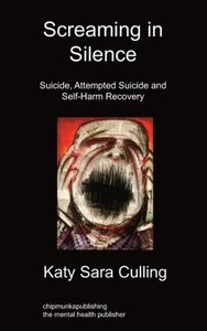 Screaming in Silence: Suicide, Attempted Suicide and Self-Harm R