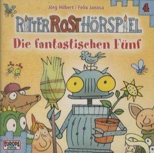 Ritter Rost Hörspiel 04. Die fantastischen Fünf