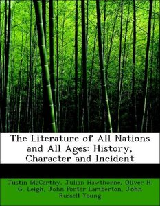 The Literature of All Nations and All Ages: History, Character a