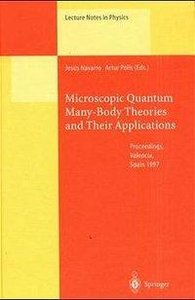 Microscopic Quantum Many-Body Theories and Their Applications