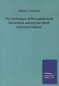 The Technique of Porcupine-Quill Decoration among the North Amer
