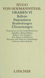 Dramen VI ( Ballette, Pantomimen, Bearbeitungen, Übersetzungen)