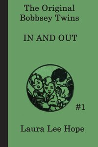 The Bobbsey Twins In and Out
