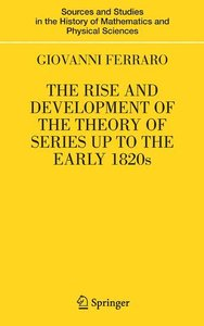 The Rise and Development of the Theory of Series up to the Early