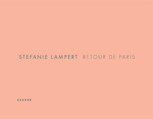 Stefanie Lampert - Retour de Paris