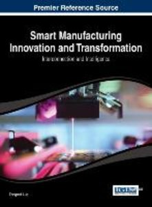Smart Manufacturing Innovation and Transformation: Interconnecti