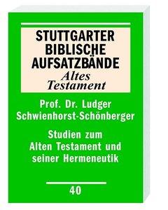 Studien zum Alten Testament und seiner Hermeneutik