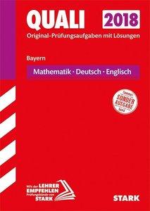 Quali Mittelschule Bayern 2018 - Mathematik, Deutsch, Englisch
