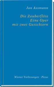 Die Zauberflöte. Eine Oper mit zwei Gesichtern