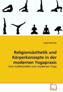 Religionsästhetik und Körperkonzepte in der modernen Yogapraxis