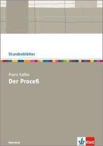 """Franz Kafka """"Der Proceß"""". Kopiervorlagen mit Unterrichtshilfen"""