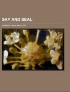 Say and Seal Volume II