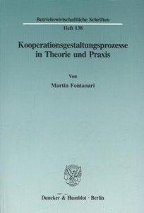 Kooperationsgestaltungsprozesse in Theorie und Praxis