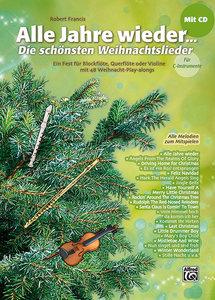 Alle Jahre wieder - Die schönsten Weihnachtslieder für C-Instrum