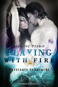 Playing with Fire 02: Vertraute Sehnsucht