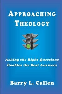 Approaching Theology, Asking the Right Questions Enables the Bes