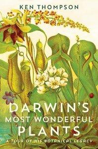 Darwin\'s Most Wonderful Plants: A Tour of His Botanical Legacy