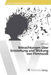 Betrachtungen über Entstehung und Wirkung von Filmmusik