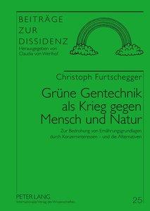 Grüne Gentechnik als Krieg gegen Mensch und Natur