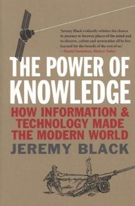 The Power of Knowledge: How Information and Technology Made the