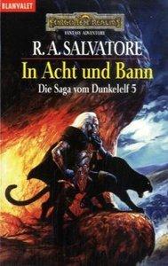 Die Saga vom Dunkelelf 5. In Acht und Bann