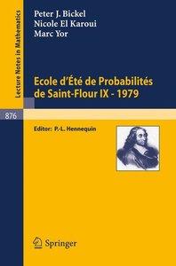 Ecole d'Ete de Probabilites de Saint-Flour IX, 1979