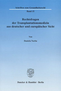 Rechtsfragen der Transplantationsmedizin aus deutscher und europ