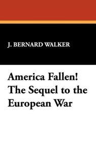 America Fallen! The Sequel to the European War