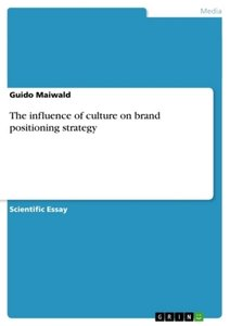 The influence of culture on brand positioning strategy