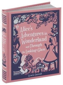 Alice\'s Adventures in Wonderland and Through the Looking-Glass