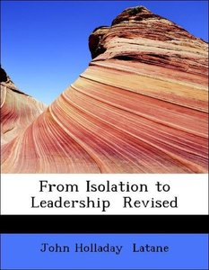 From Isolation to Leadership Revised