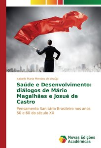 Saúde e Desenvolvimento: diálogos de Mário Magalhães e Josué de