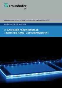 """2. Aachener Präzisionstage """"Zwischen Nano- und Mikrowelten"""""""