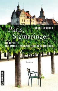 Paris, Sigmaringen oder Die Freiheit der Amalie Zephyrine von Ho