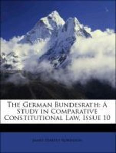 The German Bundesrath: A Study in Comparative Constitutional Law